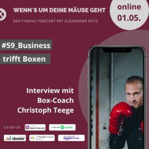 Alexander Katz, POdcast, Christoph Teege, Boxen statt Mimimi, Business trifft Boxen